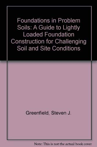 9780133189087: Foundations in Problem Soils: A Guide to Lightly Loaded Foundation Construction for Challenging Soil and Site Conditions