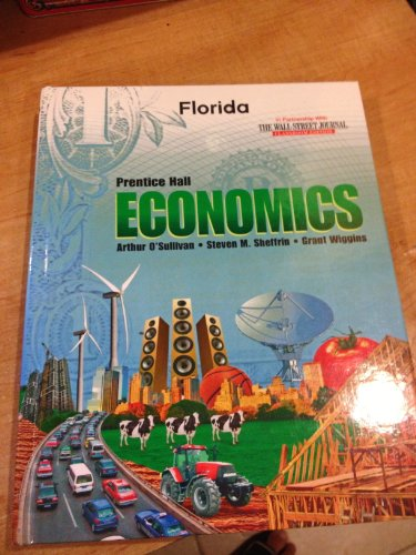 Prentice Hall Economics, Student Text, Florida Edition: O'Sullivan, Sheffrin, Wiggins