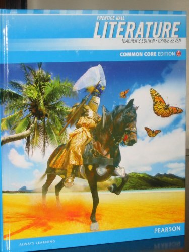 9780133190564: Prentice Hall Literature, Teacher's Edition ,Grade 7, Common Core Edition