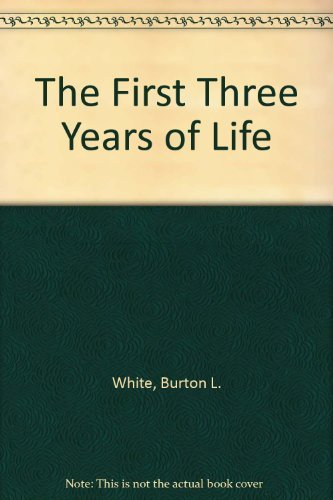 9780133191455: The First Three Years of Life