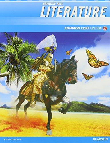 Prentice Hall Literature Common Core Edition, Grade: Hall, Prentice