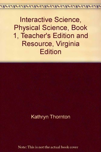 9780133198270: Interactive Science, Physical Science, Book 1, Teacher's Edition and Resource, Virginia Edition