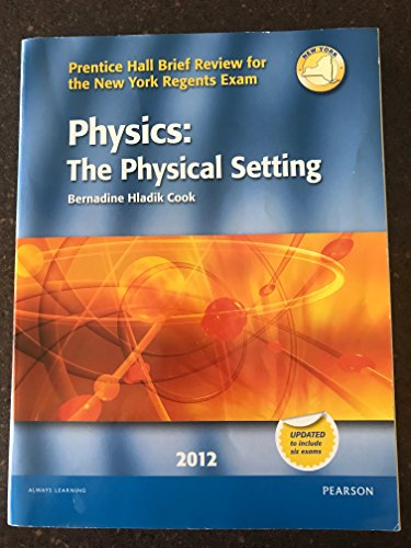 9780133200423: Physics: The Physical Setting (2012) (Prentice Hall Brief Review for the New York Regents Exam)