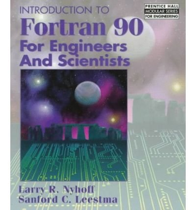9780133201444: Fortran 77 for Engineers and Scientists with an Introduction to Fortran 90