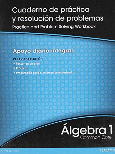 9780133201642: HIGH SCHOOL MATH 2012 SPANISH COMMON CORE VERSION ALGEBRA 1 PRACTICE &  PROBLEM SOLVING WORKBOOK GRADE 8/9