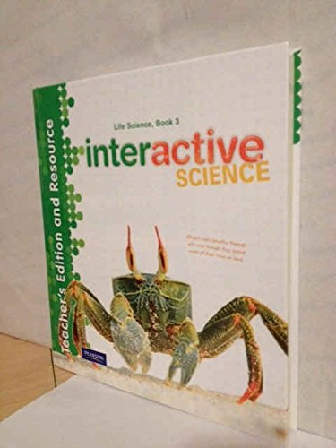 9780133209341: Life Science Book 3 Teacher's Edition and Resource (Interactive Science)