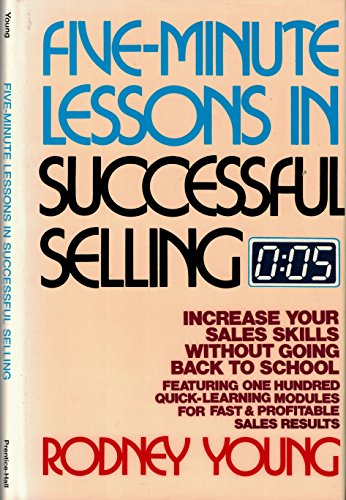 9780133216707: Five-Minute Lessons in Successful Selling: Increase Your Sales Skills Without Going Back to School