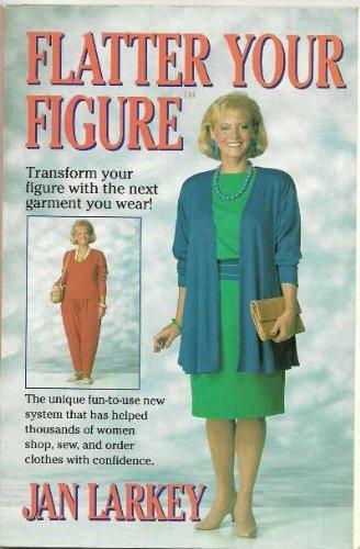 9780133217957: Flatter Your Figure