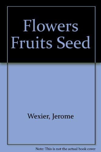 9780133223972: Flowers, Fruits, Seeds