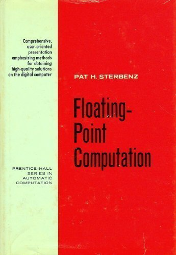 Floating-Point Computation (Prentice-Hall Series in Automatic Computation): Pat H. Sterbenz