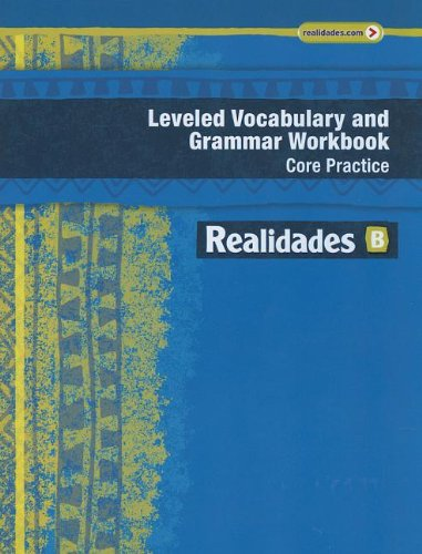 9780133225709: Realidades Leveled Vocabulary and Grammar Workbook Core Practice/Guided Practice B