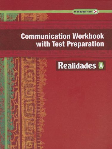 9780133225747: REALIDADES 2014 COMMUNICATION WORKBOOK WITH TEST PREPARATION LEVEL A