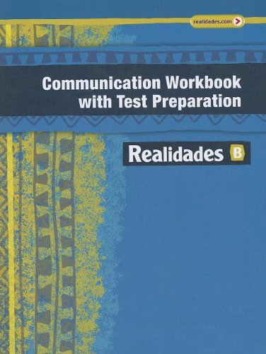 9780133225754: REALIDADES 2014 COMMUNICATION WORKBOOK WITH TEST PREPARATION LEVEL B