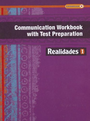 REALIDADES 2014 COMMUNICATION WORKBOOK WITH TEST PREPARATION: HALL, PRENTICE