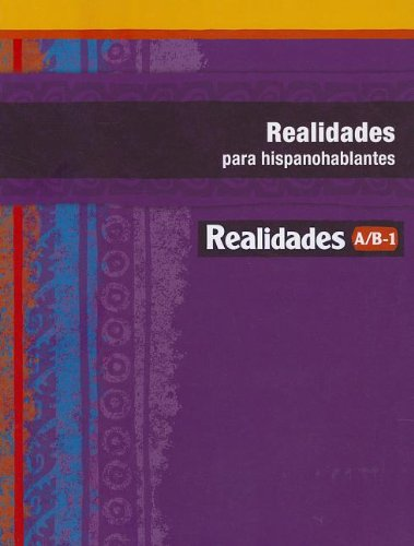 REALIDADES 2014 PARA HISPANOHABLANTES LEVEL A/B/1: PRENTICE HALL