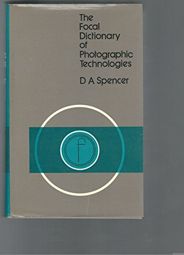 9780133227192: The focal dictionary of photographic technologies