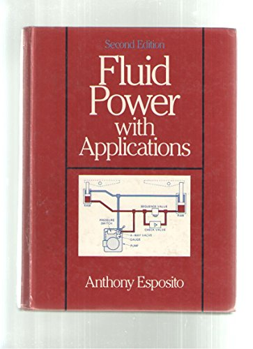 9780133227284: Fluid Power With Applications Edition