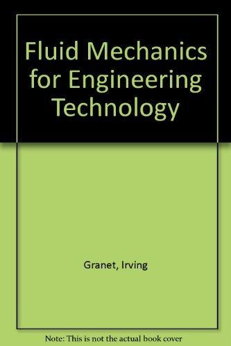Fluid Mechanics for Engineering Technology: Irving Granet