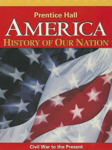 9780133230079: America: History of Our Nation: Civil War to the Present