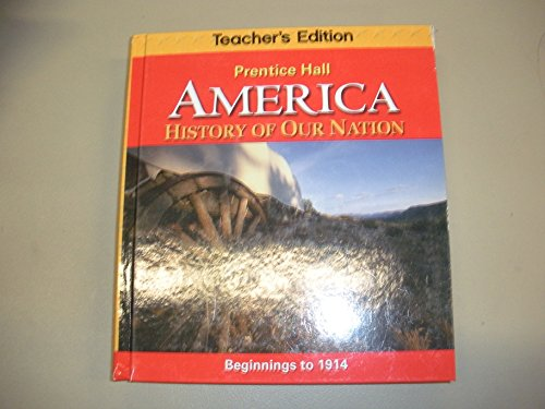 9780133230116: America - History of Our Nation - Teacher's Edition