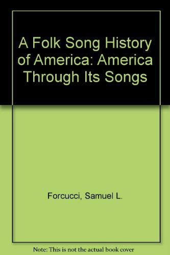 9780133231304: A Folk Song History of America: America Through Its Songs