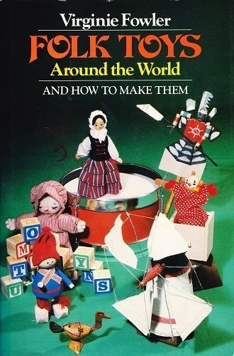 9780133231489: Folk Toys Around the World: And How to Make Them