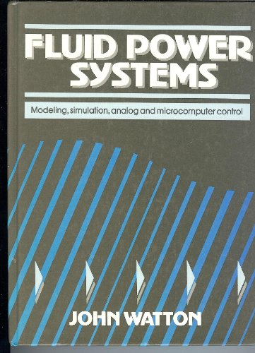 9780133231977: Fluid Power Systems: Modeling, Simulation, Analog and Microcomputer Control
