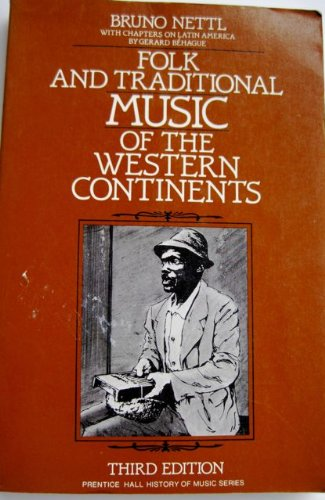 9780133232479: Folk and Traditional Music of the Western Continents (Prentice-Hall History of Music Series)