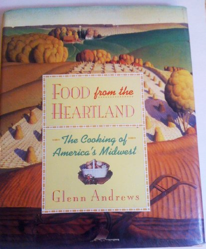 9780133232547: Food from the Heartland: The Cooking of America's Midwest