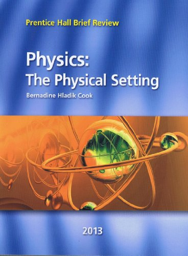 9780133233292: Physics: The Physical Setting 2013 (Prentice Hall Brief Review for the New York Regents Exam)