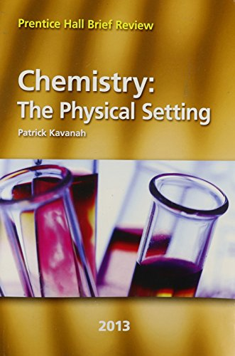 9780133233308: Chemistry: The Physical Setting 2013 (Prentice Hall Brief Review for the New York Regents Exam)