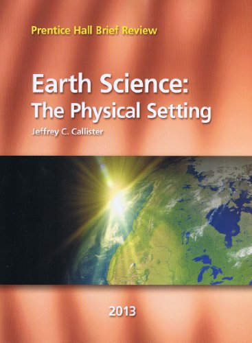 9780133233315: Prentice Hall Earth Science: The Physical Setting 2013