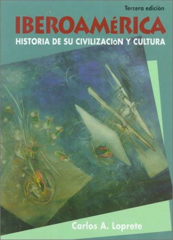 9780133234459: Iberoamerica:Historia De Su Civilizacion: Historia De Su Civilizacion y Cultural