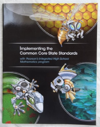 9780133234978: Implementing the Common Core State Standards with Pearson's Integrated High School Mathematics Program