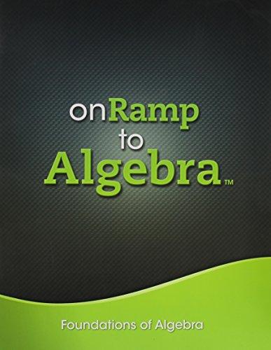 9780133235418: ONRAMP TO ALGEBRA 2013 FOUNDATIONS OF ALGEBRA STUDENT EDITION GRADES 7/9