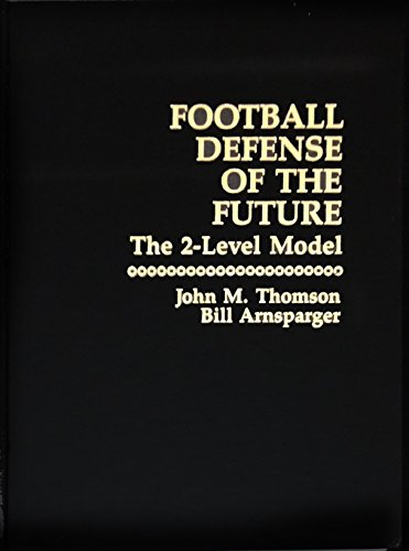 Football Defense of the Future: The 2-Level Model (0133240622) by John M. Thomson; Bill Arnsparger