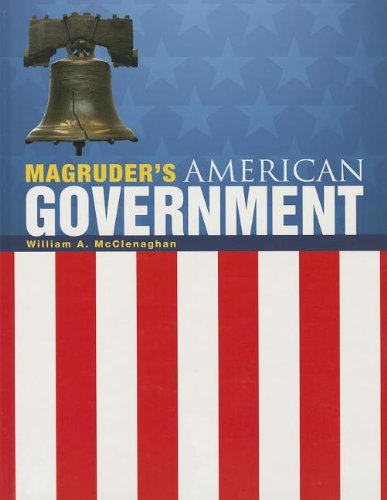 MAGRUDER'S AMERICAN GOVERNMENT 2013 ENGLISH STUDENT EDITION: PRENTICE HALL