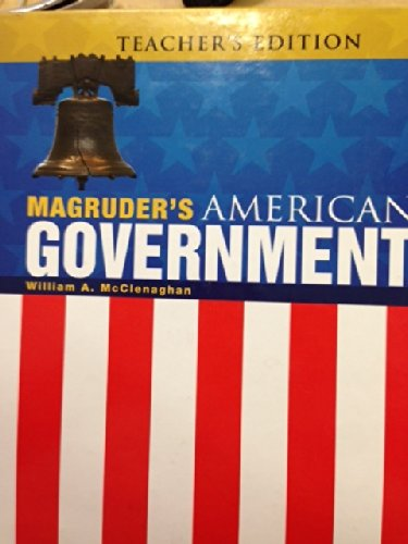 Magruders American Government--Teacher's Edition: McClenaghan, William A.