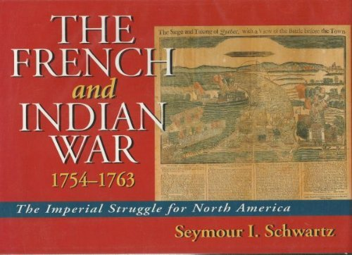 The French and Indian War 1754-1763.: Seymour I. Schwartz
