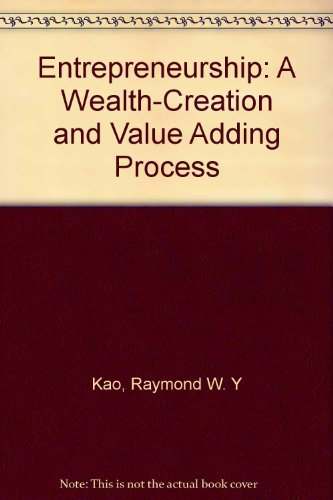 9780133247657: Entrepreneurship: A Wealth-Creation and Value Adding Process