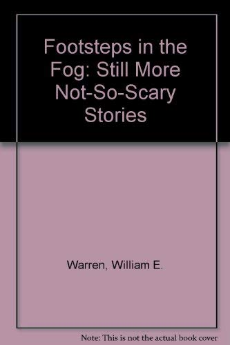 9780133248074: Footsteps in the Fog: Still More Not-So-Scary Stories