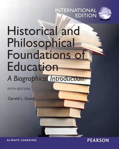 9780133248913: Historical and Philosophical Foundations of Education: A Biographical Introduction