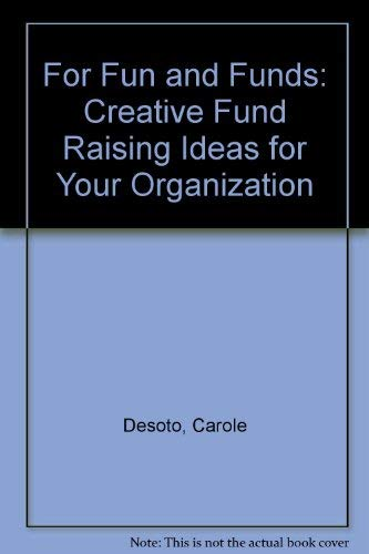 9780133248975: For Fun and Funds: Creative Fund Raising Ideas for Your Organization