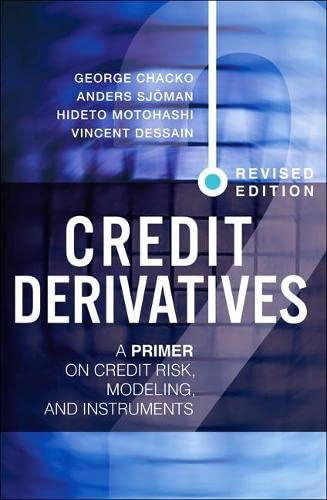 9780133249187: Credit Derivatives: A Primer on Credit Risk, Modeling, and Instruments
