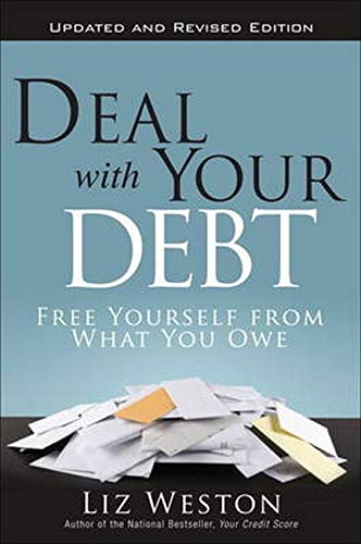 9780133249262: Deal with Your Debt: Free Yourself from What You Owe, Updated and Revised