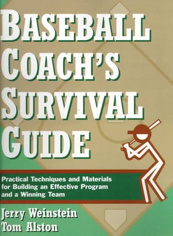 9780133249484: Baseball Coach's Survival Guide: Practical Techniques and Materials for Building an Effective Program and a Winning Team (J-B Ed: Survival Guides)