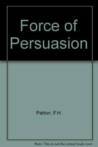 9780133251272: Force of Persuasion: Dynamic Techniques for Influencing People and Making Sales