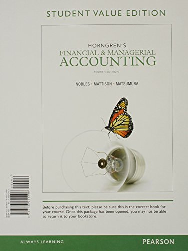 Horngren's Financial & Managerial Accounting, Student Value Edition (4th Edition) (0133251292) by Miller-Nobles, Tracie L.; Mattison, Brenda L.; Matsumura, Ella Mae