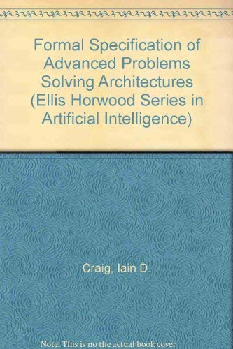 9780133252002: Formal Specification of Advanced Ai Architectures (Ellis Horwood Series in Artificial Intelligence)