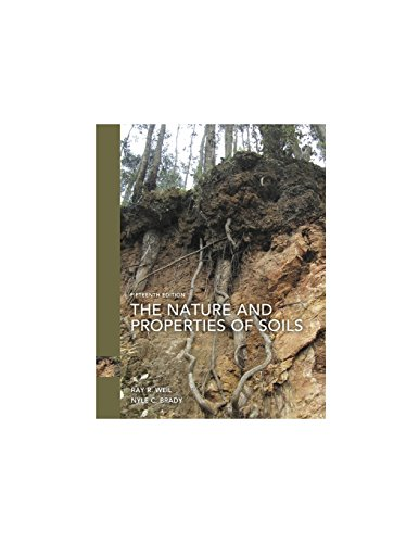 The Nature and Properties of Soils (Hardback): Raymond R. Weil, Nyle C. Brady